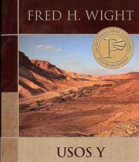 libro usos y costumbres de fred h wight usos y costumbres de las tierras biblicas material cristiano