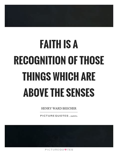 those things faith is a recognition of those things which are above the