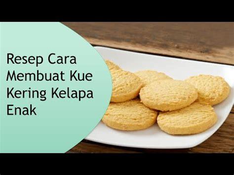 As Kelapa Kering resep dan cara membuat kue kering kelapa enak