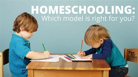 homeschooling which model is right for you the best