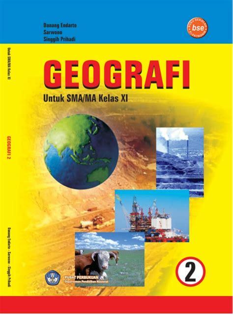 Geografi Sma Ma Kls Xi kelas xi sma geografi 2 danang endarto