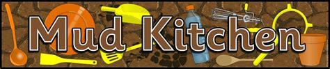 Mud Kitchen Labels Mud Kitchen Banner Sb11619 Sparklebox