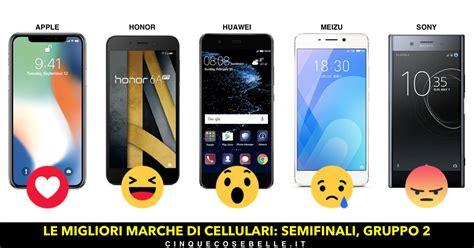 marche telefono marche di cellulari e smartphone le cinque migliori
