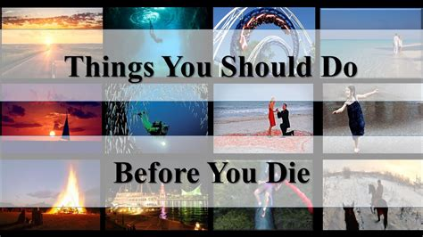 9 Things To Do At Least Once Before You Die by 13 Most Amazing Things You Should Do Before You Die Try