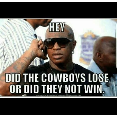 Cowboys Lose Meme - 25 best memes about cowboys lose cowboys lose memes