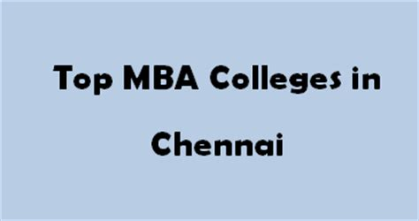 Mba Administration In Chennai by Top Mba Colleges In Chennai 2014 2015 Exacthub