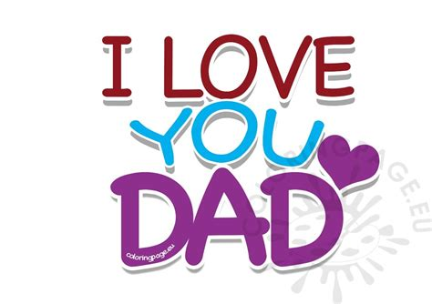 images of love you dad father s day i love you dad card coloring page