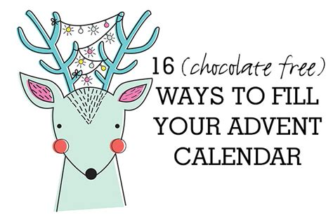 Choc Advent Calendar 16 More Chocolate Free Ways To Fill An Advent Calendar