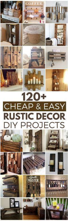 120 cheap and easy rustic diy home decor ideas diy home decorating ideas you d love these arquitectoria