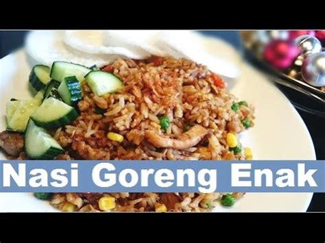 youtube membuat nasi goreng enak resep rahasia nasi goreng enak the secret recipe of