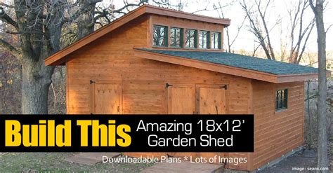Shed Give Anything by Build An Amazing 18x12 Garden Shed