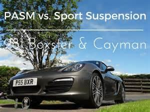 Porsche Cayman Pasm Porsche Pasm Vs Sport Suspension For Boxster Cayman