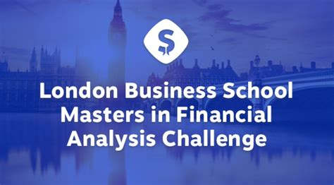 Lbs Mba Deadlines 2016 by Business School Masters In Financial Analysis