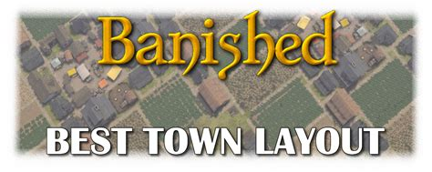 banished layout strategy best banished town layout in game tips cfm fuelgaming