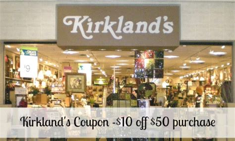 kirkland home decor coupons kirkland s coupon 10 off 50 purchase more store