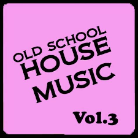old school house music downloads old school house music vol 3 by deejay junior on djpod podcast hosting