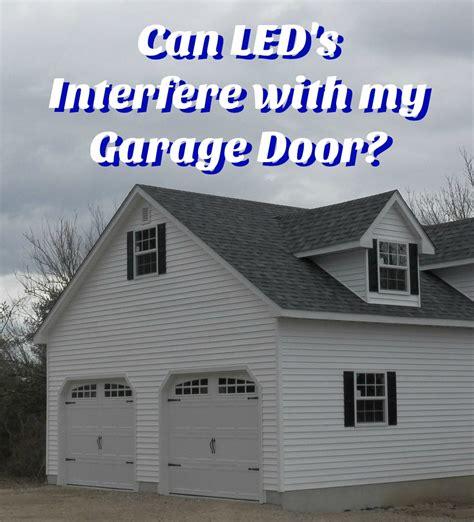 Garage Door Opener Interference Garage Door Interference From Led Lights Neighborhood Garage