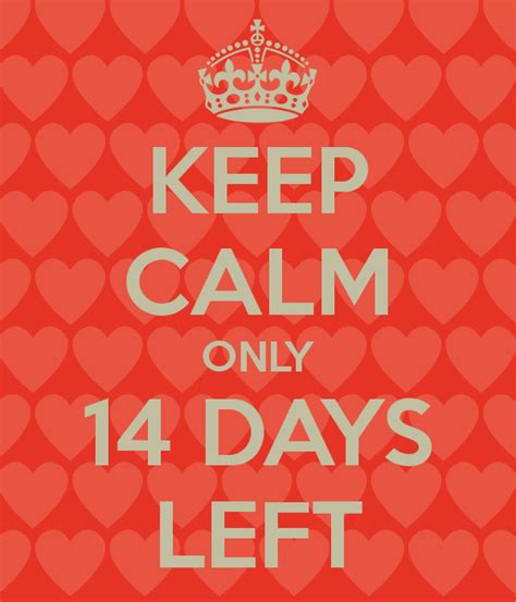 keep calm only 14 days left keep calm and carry on image