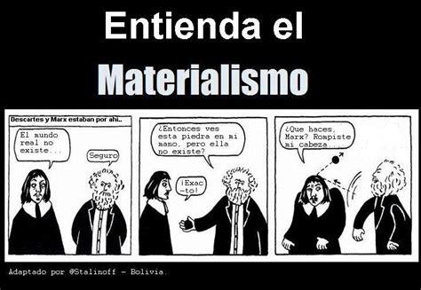 imagenes materialismo historico 191 quieres entender el materialismo con una vi 241 eta