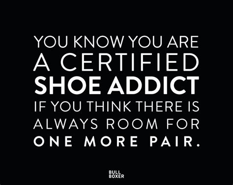 and shoes quotes shoe quotes just the 1 pair bullboxer