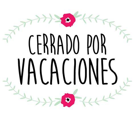 imagenes vacaciones modo on modo vacaciones periodo estival de 2017 del blog