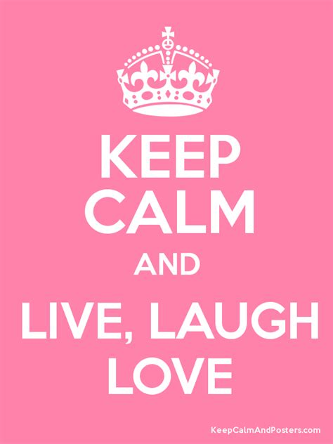 imagenes de keep calm and be happy keep calm and live laugh love keep calm and posters