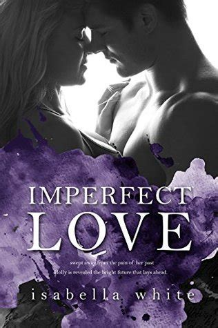 imperfect love imperfect love 4ever 1 by isabella white reviews