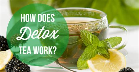 Does Detox Tea Make You by Detox Tea Types Benefits Side Effects