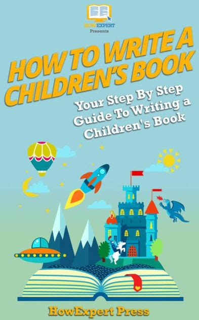 writing a children s picture book how to write a children s book your step by step guide to