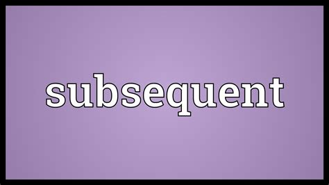 meaning in subsequent meaning