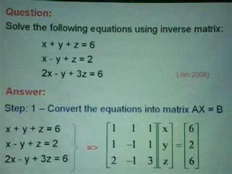 solving equations using inverse 3x3 matrix part 1 youtube