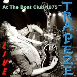 trapeze live at the boat club trapeze live way back to the bone live spirit of rock