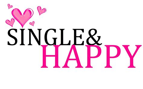 Single Is Happy single is the best quotes quotes about being single