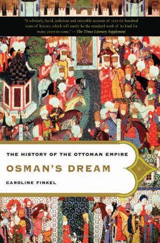 The Ottoman Empire Preferred To Osman S The History Of The Ottoman Empire By Caroline Finkel