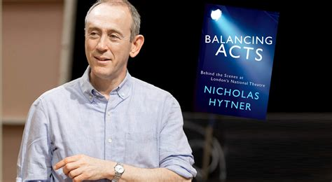 balancing acts the at s national theatre books nicholas hytner s balancing acts the at