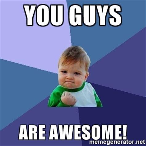 Awesome Meme Generator - you guys are awesome success kid meme generator
