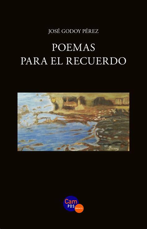 poesias antiguas cortas poemas para el recuerdo de jos 233 godoy canariasebook