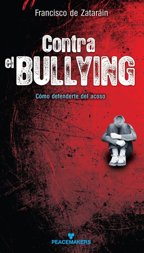 libro hacia la fundacion recomendaci 243 n libro sobre el acoso escolar ser siendo