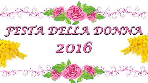 festa della donna a napoli 2016 gli eventi eventi festa della donna 2016 a napoli torino palermo