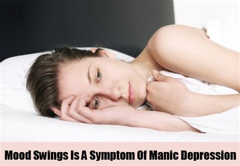 symptoms mood swings top 7 manic depression symptoms how to identify symptoms
