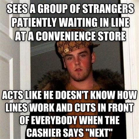 Convenience Store Meme - livememe com scumbag steve