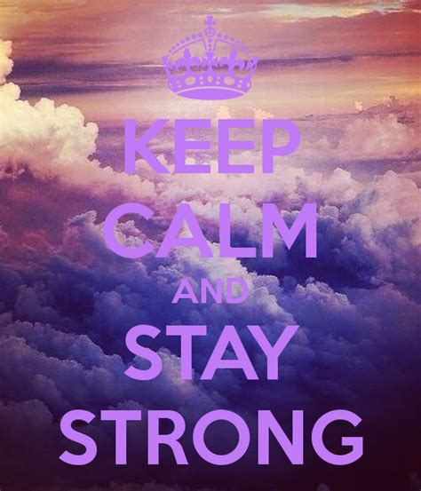 imagenes de keep calm and stay strong keep calm and stay strong poster diane keep calm o matic