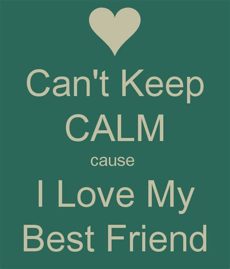 how can i check my friends bestfriends on snapchat 2015 can t keep calm cause i love my best friend poster yoyoa