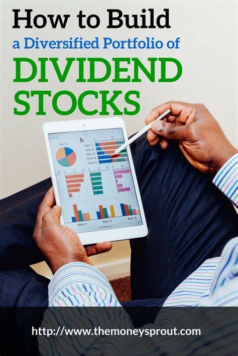 build  diversified portfolio  dividend stocks