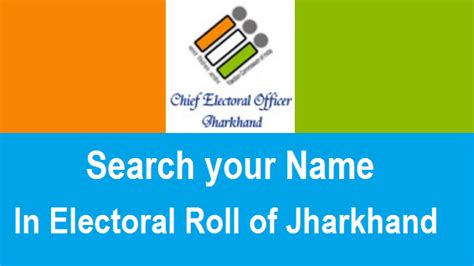Electoral Address Search Search Your Name In Voter List Or Electoral Roll Of Jharkhand