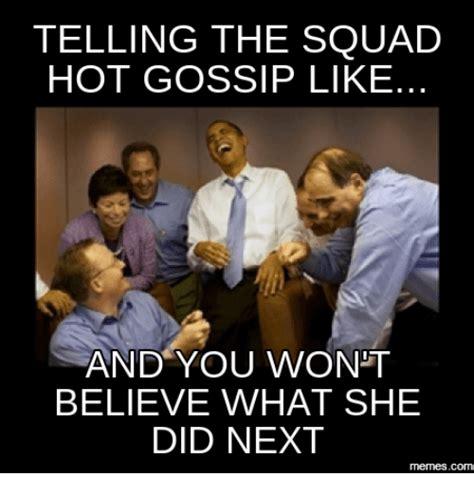 Gossip Meme - 25 best memes about work gossip work gossip memes