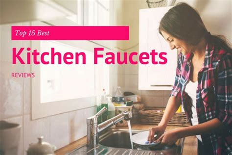 top 15 best kitchen faucets reviews in 2018