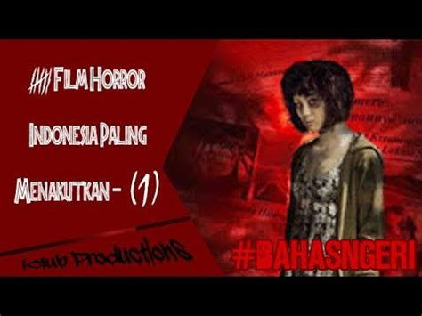 film action indonesia paling 6 film horror indonesia paling menakutkan youtube