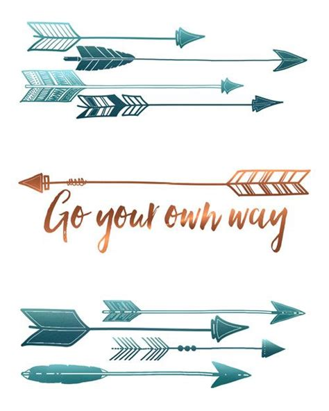arrow quotes arrow print go your own way inspirational quote