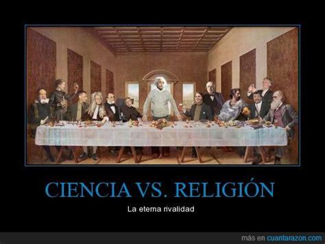 ciencia versus religin 161 cu 225 nta raz 243 n ciencia vs religi 211 n